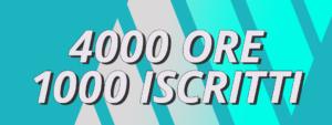 4000 ore di visualizzazione e 1000 Iscritti YouTube