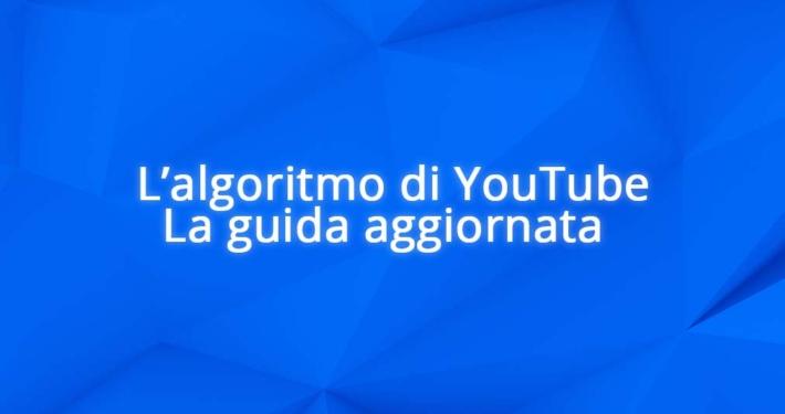 L'Algoritmo di YouTube la Guida
