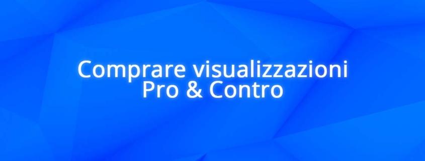 Comprare Visualizzazioni Pro e Contro