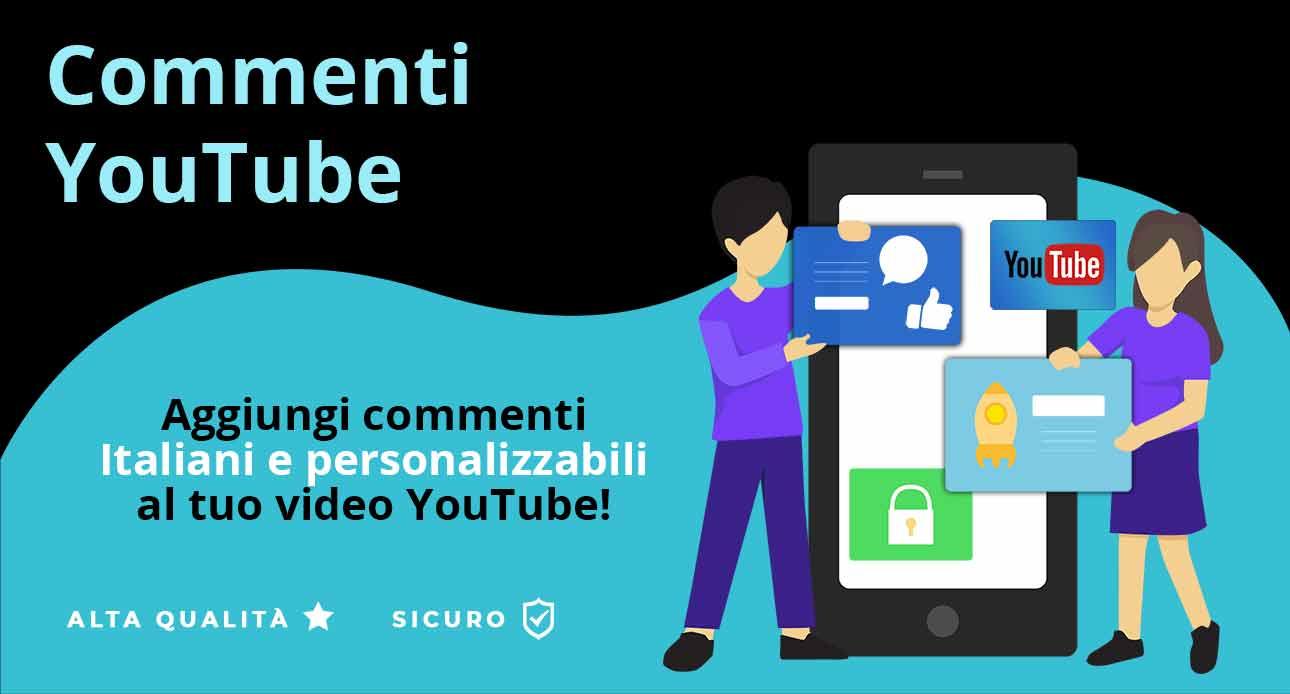 Acquistare Commenti Italiani, Personalizzabili di Qualità per Video Youtube